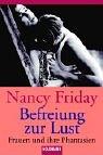 Befreiung zur Lust: Frauen und ihre sexuellen Phantasien Taschenbuch – 1. August 1993 Nancy Friday Hans Bangerter Goldmann Verlag 3442124719