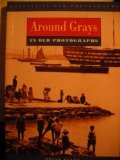 Front cover for the book Around Grays in Old Photographs (Britain in Old Photographs) by Brian Evans