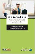 La pizarra digital. Una ventana al mundo desde las aulas (R ...