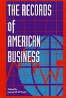 The Records of American Business, , 0931828457