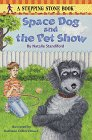 Space Dog and the Pet Show, Natalie Standiford, 0679889043