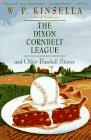 The Dixon Cornbelt League and Other Baseball Stories, W. P. Kinsella, 0060926856