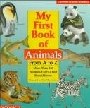 My First Book of Animals from A to Z, Christopher Egan, Lorraine Hopping Egan, Thomas Campbell Jackson, Diane Molleson, 0590463055