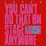 You Can't Do That On Stage Anymore, Vol. 5 by Frank Zappa