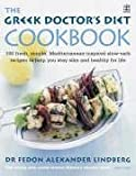 The Greek Doctor's Diet Cookbook: 100 delicious, Mediterranean-inspired low-GL recipes