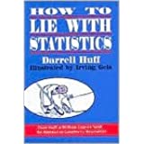 How to Lie with Statistics (text only) by D. Huff,I. Geis