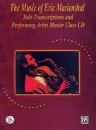 (Alfred Publishing 00-0508B The Music of Eric Marienthal: Solo Transcriptions and Performing Artist Master Class CD - Music Book)