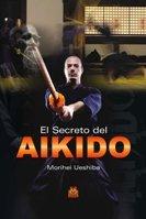 Secreto del aikido, El (Artes Marciales)