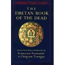 [(The Tibetan Book of the Dead: The Great Liberation Through Hearing in the Bardo)] [Translated by Francesca Fremantle ] published on (March, 1993)