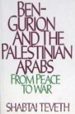 Ben-Gurion and the Palestinian Arabs: From Peace to War by Oxford University Press