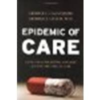 Epidemic of Care: A Call for Safer, Better, and More Accountable Health Care by Halvorson, George C., Isham MD, George J. [Jossey-Bass, 2003] [Hardcover] (Hardcover)