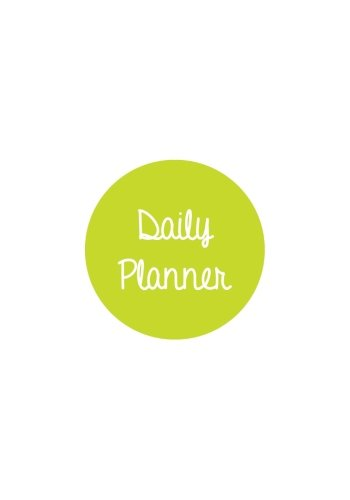 Read Online Daily Planner Lime Green: Planner 7 x 10, Planner Yearly, Planner Notebook, Planner 365, Planner Daily, Daily Planner Journal, Planner No Dates, Planner Non Dated, Planner Book, Daily Planner Undated pdf epub
