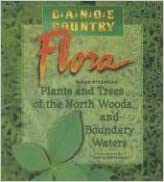 It series books téléchargement gratuit pdf Canoe Country Flora: Plants and Trees of the North Woods and Boundary Waters by Mark Stensaas (2004-04-28) B01K185OTM PDF iBook PDB by Mark Stensaas