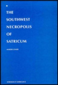 Southwest Necropolis of Satricum: Excavations 1981-1986 (LE FERRIERE : EXCAVATIONS)