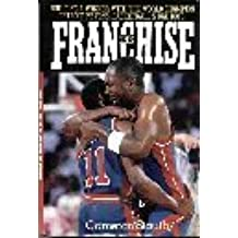 The Franchise: Building a Winner With the World Champion Detroit Pistons, Basketballs Bad Boys by Cameron Stauth (1990-04-01)