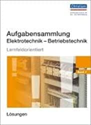 Aufgabensammlung Elektrotechnik - Betriebstechnik Band 1: Lösungen