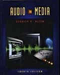 Audio in Media (Wadsworth series in mass communication) by Wadsworth Publishing Co Inc