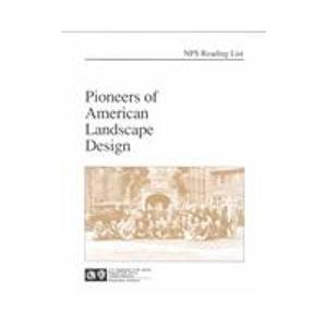 Pioneers of American Landscape Design: An Annotated Bibliography (Nps Reading List)