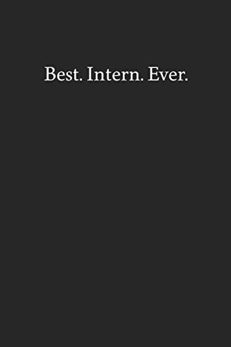 Best. Intern. Ever.: Blank Funny Lined Journal - Black Sarcastic Notebook (Best Insult Jokes Ever)