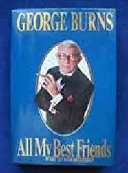 George Burns: All My Best Friends