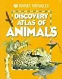 Discovery Atlas of Animals, Rand McNally and Company, 0528835793