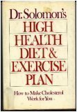 Dr. Solomon's High Health Diet and Exercise Plan, Neil Solomon, 0399124500