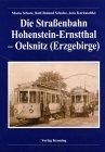 Die Strassenbahn Hohenstein-Ernstthal - Oelsnitz (Erzgebirge)
