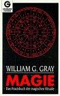 Magie - Das Praxisbuch der magischen Rituale
