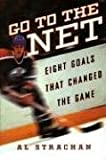 img - for Go to the Net: Eight Goals that Changed the Game book / textbook / text book
