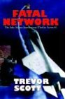 Fatal Network, Trevor Scott, 1930486448