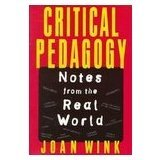 Critical Pedagogy: Notes from the Real World by Joan Wink (1996-08-02)