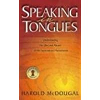 Speaking in Tongues: Understanding the Uses and Abuses of This Supernatural Phenomena