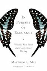 In Pursuit of Elegance (09) by May, Matthew E [Hardcover (2009)]