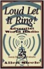 Loud Let It Ring!: Twenty-Five Years of Miracles by Allen R. Steele
