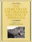 img - for The Churches of the Crusader Kingdom of Jerusalem: A Corpus: Volume 1, A-K (excluding Acre and Jerusalem) book / textbook / text book