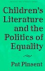 Children's Literature and the Politics of Equality, Pinsent, Pat, 0807736805