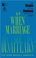 Download State of Our Unions 2010: When Marriage Disappears: The New Middle America PDF