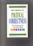 Political Correctness : The Cloning of the American Mind, Thibodaux, David, 156384026X