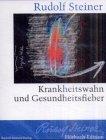 Krankheitswahn und Gesundheitsfieber: Zwei Vorträge, München 1907 (Rudolf Steiner Hörbuchedition)