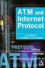 ATM and Internet Protocol : A Convergence of Technologies, Bentall, Mark and Hobbs, Chris, 0471314277