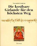 Die kostbare Girlande für den höchsten Weg: Das Weisheitsbuch des grossen tibetischen Gelehrten Gampopa. Mit der Kalligraphie der tibetischen Schriftzeichen