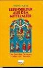 Lebensbilder aus dem Mittelalter: Die Zeit der Ottonen, Salier und Staufer