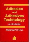 Adhesion and Adhesives Technology : An Introduction, Alphonsus V. Pocius, 3446176160