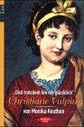 """""""Und trotzdem bin ich glücklich"""": Christiane Vulpius (Rebellische Frauen)"""