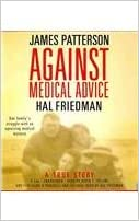 Download online Against Medical Advice: One Family's Struggle with an Agonizing Medical Mystery PDF