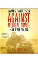 Read Online Against Medical Advice: One Family's Struggle with an Agonizing Medical Mystery ebook