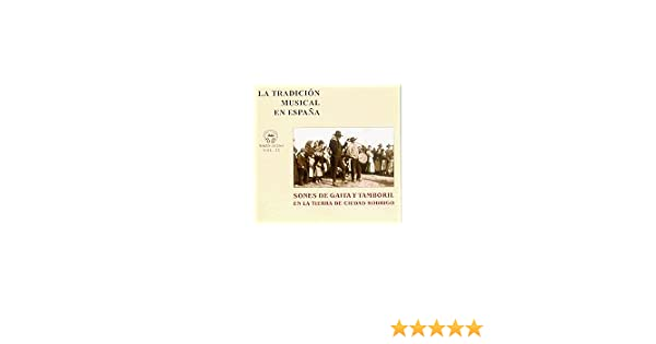 LA TRADICIÓN MUSICAL EN ESPAÑA Vol. 22 SONES DE GAITA Y TAMBORIL: JOSÉ RAMÓN CID CEBRIÁN: Amazon.es: Música