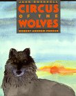 Circus of the Wolves, Jack Bushnell, 0688125549