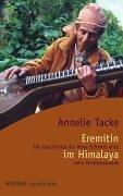 Eremitin im Himalaya - Die Geschichte der Rose Schmitt alias Uma Shankarananda