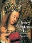 Renaissance Northern Costumes (Northern  Renaissance Art: Painting, Sculpture, the Graphic Arts from 1350 to)